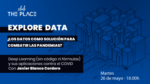 Explore Data con Javier Blanco Cordero